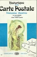 LIVRET Historique De La Carte Illustrée  Par Paul Noël ARMAND - 68 Pages, Voyez Le Sommaire - Livres