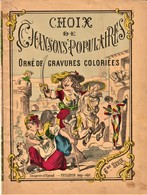 Rare Livre Choix De Chansons Populaires Orné De Gravures Coloriées Imagerie D'Epinal - Livres, BD, Revues