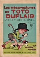 Rare Livre BD Les Mésaventures De Toto Duflair Roi Des Détectives Par MAT - Livres, BD, Revues