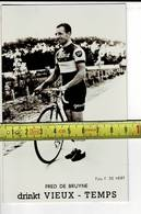 REN 409 - COPIE - FRED DE BRUYNE - DRINKT VIEUX TEMPS - Ciclismo