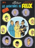 Les Aventures De Félix Tome 1 Inédit Par Maurice Tillieux Editions Michel Deligne De 1977 (extrait Des Années 51à 54) - Non Classés