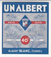 Au Plus Rapide étiquette Anis Alpin Albert Blanc Serres Hautes Alpes Pastis - Etiquettes