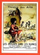 Carte Postale : Les Gosses Dans Les Ruines - Théâtre Des Arts (affiche) Illustration : Poulbot - Poulbot, F.