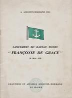 """LE HAVRE - Chantier & Atelier Augustin-Normand _ Lancement Bateau Pilote """"Françoise De Grace"""" 1958 + Livret Avec Plan - Other"""