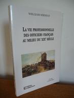 La VIE PROFESSIONNELLE Des OFFICIERS FRANCAIS Au MILIEU DU XIX° Siècle - Histoire