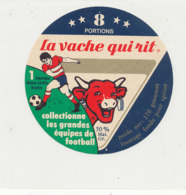 W 822 / ETIQUETTE  FROMAGE - LA VACHE QUI RIT   - COLLECTIONNE LES GRANDES EQUIPES DE FOOTBALL    8 PORTIONS - Fromage