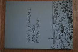 2081/MARCHE-en-FAMENNE Son Passé Et Son Avenir - Livres, BD, Revues