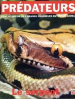 Prédateurs  LE SERPENT  L Encyclopédie Des Grands Chasseurs Du Monde Animal  Animaux - Animaux