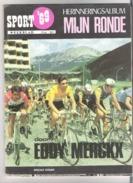 WIELRENNEN - EDDY MERCKX  - SPORT '69 - HERINNERINGSALBUM MIJN RONDE - Libros, Revistas, Cómics