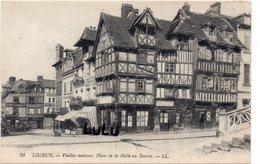 DEPT 14 : édit. L L N° 93 : Lisieux Vieilles Maisons Place De La Halle Au Beurre - Lisieux