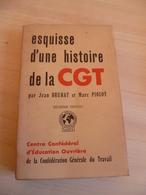 Esquisse D'une Histoire De La Cgt - Livres, BD, Revues