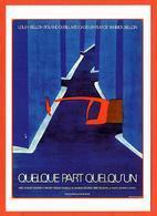Carte Postale Illustration : Folon (cinéma Affiche Film) Quelque Part Quelqu'un - Folon