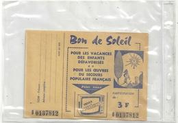 """"""" BON DE SOLEIL """" POUR LES OEUVRES DU SECOUR POPULAIRE FRANCAIS N° 0137812  -  3Frs .  AVEC SOUCHE - Documentos Históricos"""