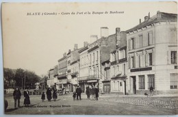 C. P. A. : 33 BLAYE : Cours Du Port Et La Banque De Bordeaux, Animé - Blaye