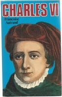 Françoise Autrand Charles VI Le Grand Livre Du Mois 2004 - Storia