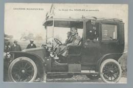 Grandes Manoeuvres  - Le Grand Duc Nicolas En Automobile    Maca0594 - Manoeuvres