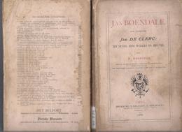 1888 JAN BOENDALE OOK GEHEETEN JAN DE CLERC ZIJN LEVEN, ZIJNE WERKEN EN ZIJN TIJD H. HAERYNCK LERAAR ELSENE BRUSSEL - Livres, BD, Revues