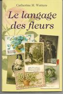 Catherine M WATTERS Le Langage Des Fleurs - Jardinage