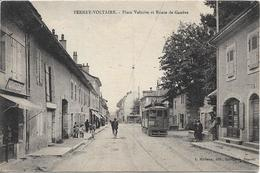 FERNEY VOLTAIRE Place Voltaire Et Route De GENEVE.Tramway - Ferney-Voltaire