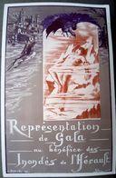 34 INONDES DE L'HERAULT 1907 PROGRAMME AU BENEFICE DES VICTIMES   GRAVE PAR STERN TRES  BON ETAT - Programma's