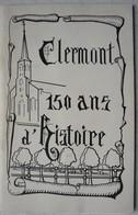 CLERMONT 150 Ans D'histoire Walcourt Beaumont Strée Chimay Photos - Old Paper