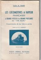Rare Livre Les Locomotives à Vapeur Françaises Du Type Pacific Cinquantenaire De La Mise En Service 1959 Lucien Vilain - Railway & Tramway
