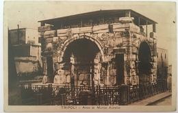 V 57007 Libia Italiana - Tripoli - Arco Di Marco Aurelio - Libia