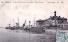 62 - Pas De Calais -  CALAIS -  La Gare Maritime Et Les Paquebots Lord Warden , Pas De Calais Et Le Nord - Calais