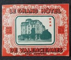 ETIQUETTE HOTEL - VALENCIENNES - Le Gd HOTEL Face à La Gare  ... - Etiquettes D'hotels