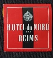 ETIQUETTE HOTEL - REIMS - HOTEL Du NORD  ... - Etiquettes D'hotels