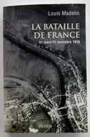 La Bataille De France Louis Madelin 2018 Etat Excellent - Guerre 1914-18
