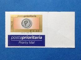 2006 ITALIA POSTA PRIORITARIA FRANCOBOLLO NUOVO STAMP MNH** PRIORITARIO 0,60 CON MILLESIMO ED ETICHETTA - 1946-.. République