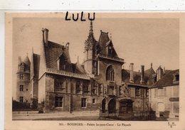 DEPT 18 : édit. E Maquaire N° 301 : Bourges Palais Jacques Cœur , La Façade - Bourges