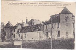 La Grande Guerre 1914 - Bataille De La Marne - Château De MONDEMENT Près SEZANNE - Guerra 1914-18