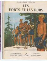 Signe De Piste N°48 Les Forts Et Les Purs De Jean-Louis Foncine De 1951 Illustrations De Pierre Joubert - Altri