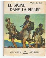 Signe De Piste N°55 Le Signe Dans La Pierre De Paul Henrys De 1952 Illustrations De Pierre Joubert - Altri