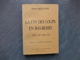 La Fin Des Loups En Bas-Berry, Daniel Bernard, 1977, INDRE ; L03 - Livres, BD, Revues