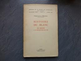 Histoire Du Blanc Des Origines à La Révolution De 1789, Chantal De La Véronne, 1964, INDRE ; L03 - Boeken, Tijdschriften, Stripverhalen