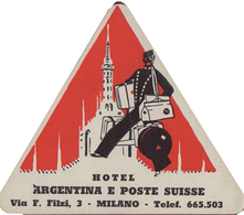 Milano - Italia Italie Italy - Hotel Argentina E Poste Suisse - Luggage Label Etiquette Valise - Hotel Labels