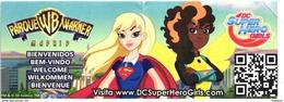 WARNER BROS. BROTHERS PARK MADRID TICKET DC Super Hero Girls SPAIN ESPAÑA ESPAGNE - Tickets - Entradas