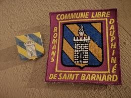 Pin' S + Ecusson Blason Brodé Commune Libre De Saint Barnard Romans Sur Isère 26 Drome - Patches