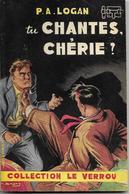 Tu Chantes, Chérie ? Par P. A. Logan - Le Verrou°50 - Ferenczi (illustration : Sogny ) - Ferenczi