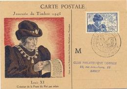 CARTE POSTALE LOUIS XI CRÉATEUR DE LA POSTE DU ROI PAR RELAIS JOURNEE DU TIMBRE 1945 NANCY - Storia Postale