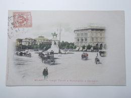 Carte Postale - ITALIE - Milan - Largo Cairoli E Monuments A Garibaldi (3876) - Milano (Milan)