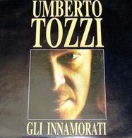 UMBERTO  TOZZI   °°   Gli Innamorati - Altri - Musica Italiana