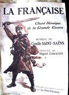 SAINT SAENS LA FRANCAISE CHANT HEROIQUE DE LA GRANDE GUERRE COMPOSE SPECIALEMENT POUR LE PETIT PARISIEN 1915 - Musique Classique