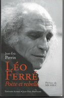LEO FERRE - Poète Et Rebelle Par Jean Eric PERRIN - Préface De MIOSSEC - Livres, BD, Revues