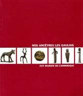 NOS ANCÊTRES LES GAULOIS AUX MARGES DE L'ARMORIQUE ED. MUSEE DOBRE - Art