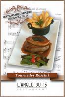 "92 / Clamart - Restaurant ""L'Angle Du 15""  - Tournedos Rossini (carte Pub) - Pubblicitari"