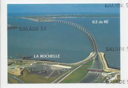 CPM - LE PONT DE L'ILE DE RE (17) LA ROCHELLE (belle Vue Aérienne - Parking, Péage) - Ile De Ré